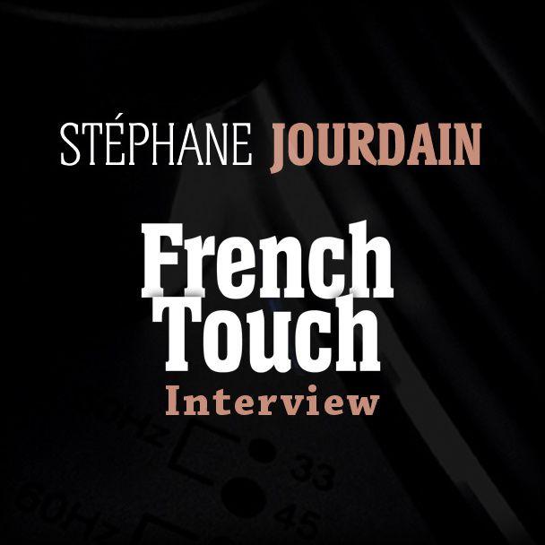INTERVIEW STÉPHANE JOURDAIN