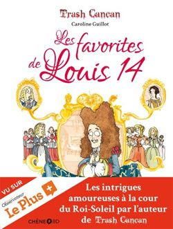 Les Favorites de Louis 14, C.Guillot, ChêneBD.