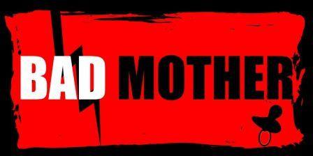 Celle qui avait des choses à faire. #BadMother