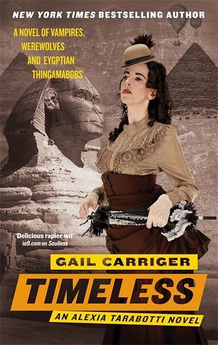 The parasol protectorate. Book 5. Timeless de Gail Carriger