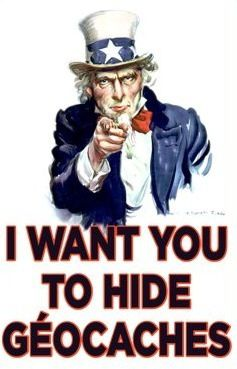 I WANT YOU TO HIDE GEOCACHES
