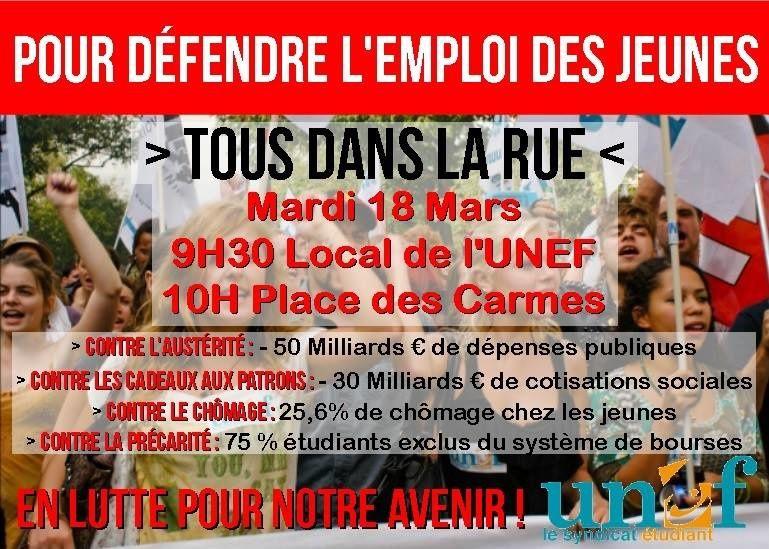 Manifestation contre le coût du Capital, contre le pacte de Responsabilité et pour l'emploi !  Pour notre avenir, et pour ne pas finir au chômage, tous dans la rue le 18 Mars !  Nous donnons rendez-vous aux jeunes au local de l'UNEF (fac de Lettres), à 9h30, pour se rendre Place des Carmes à 10h !  Soyons nombreux !