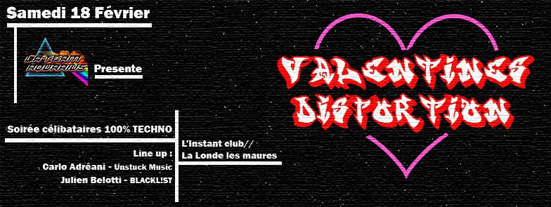 « Valentine's distortion », la saint Valentin en mode 100% Techno !