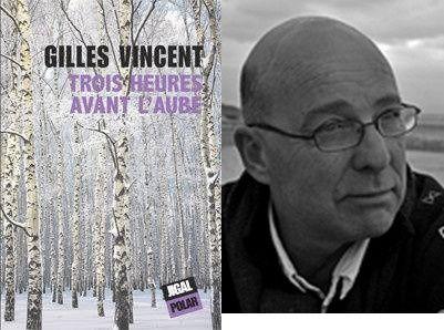 Critique du roman &quot&#x3B;Trois heures avant l'aube&quot&#x3B; de Gilles Vincent pour La Cause Littéraire