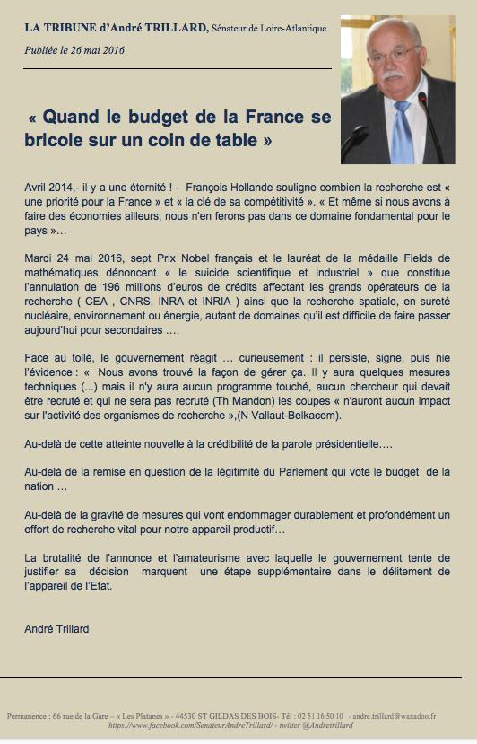 """Ma tribune : """"Quand le budget de la France se bricole sur un coin de table"""" annonce de l'annulation de 196 millions d'euros de crédits affectant les grands opérateurs de la recherche ( CEA , CNRS, INRA et INRIA ) ainsi que la recherche spatiale, la sureté nucléaire, l'environnement ou énergie, autant de domaines qu'il est difficile de faire passer aujourd'hui pour secondaires …."""