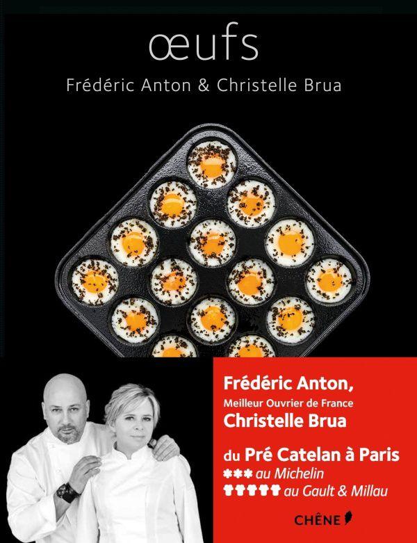 Un super livre de Frédéric Anton et Christelle Brua, à propos des Oeufs...
