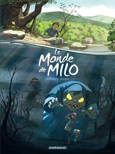 Le monde de Milo (t1) / Richard Marazano &#x3B; Christophe Ferreira .- Dargaud 2013