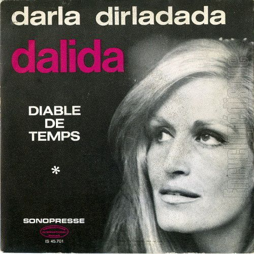 Histoire d'une chanson : &quot&#x3B;Darla dirladada&quot&#x3B; par Dalida