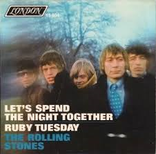 L'histoire de Let's Spend The Night Together / Ruby Tuesday (ROLLING STONES)