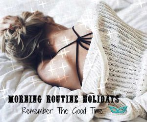 Morning Routine Holidays