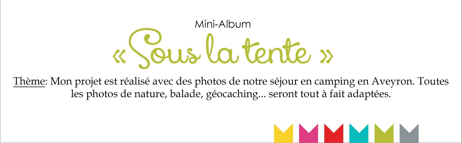 Mini album &quot&#x3B;Sous la tente&quot&#x3B; - Crop Monoï