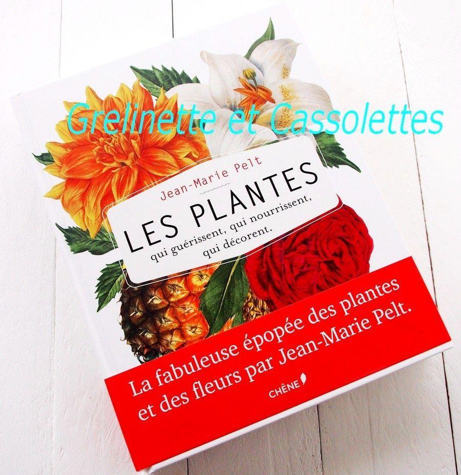Les Plantes qui guérissent, qui nourrissent, qui décorent, par Jean-Marie Pelt