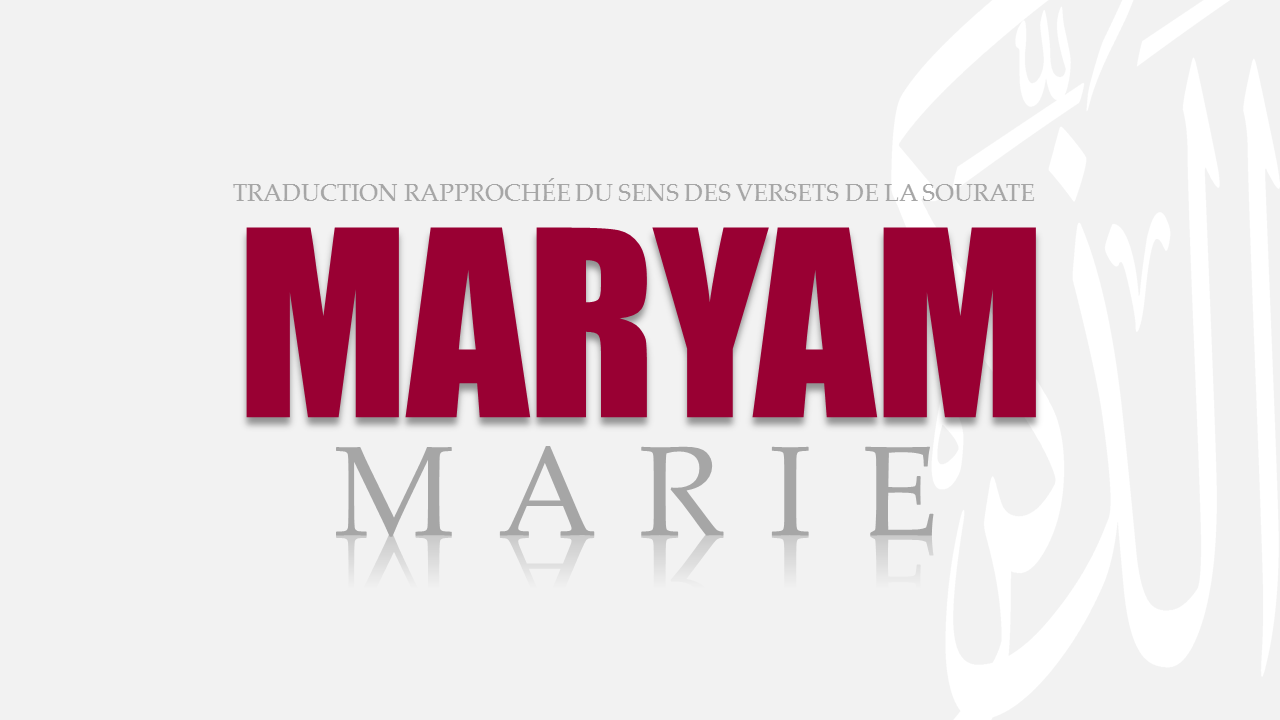 Tr. Sourate 19 : MARIE (MARYAM)