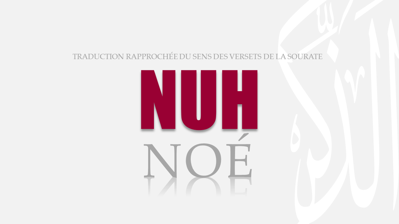 Tr. Sourate 71 : NOÉ (NUH)