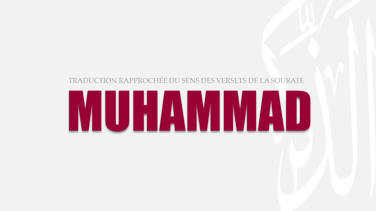 Tr. Sourate 47 : MUHAMMAD