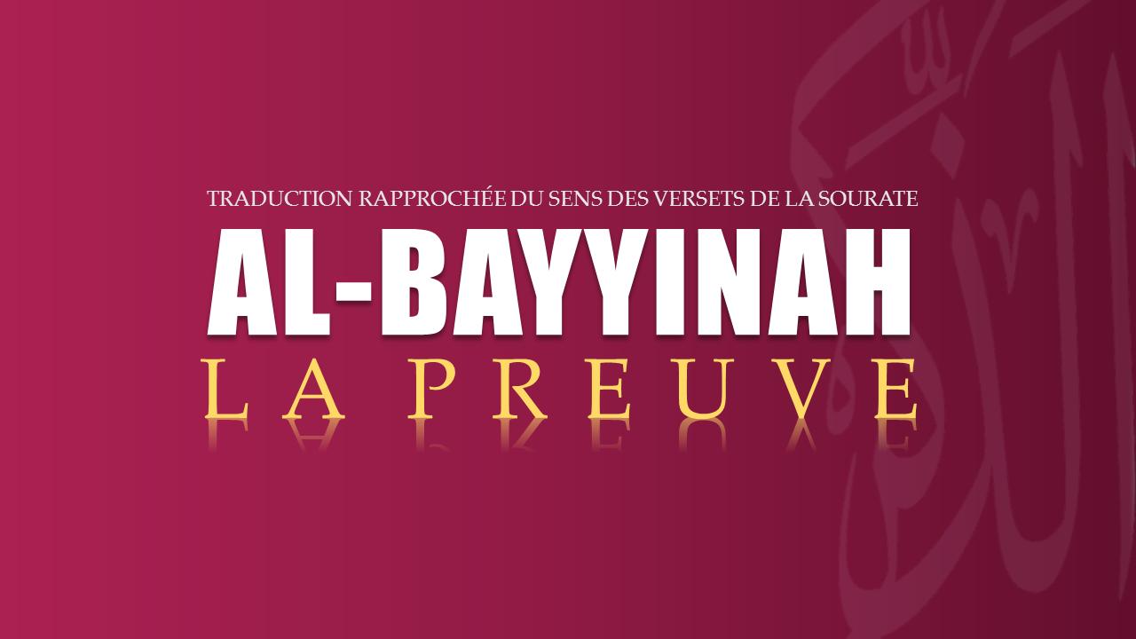 Tr. Sourate 98 : LA PREUVE (AL-BAYYINAH)