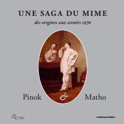Pinok et Matho : Une saga du Mime