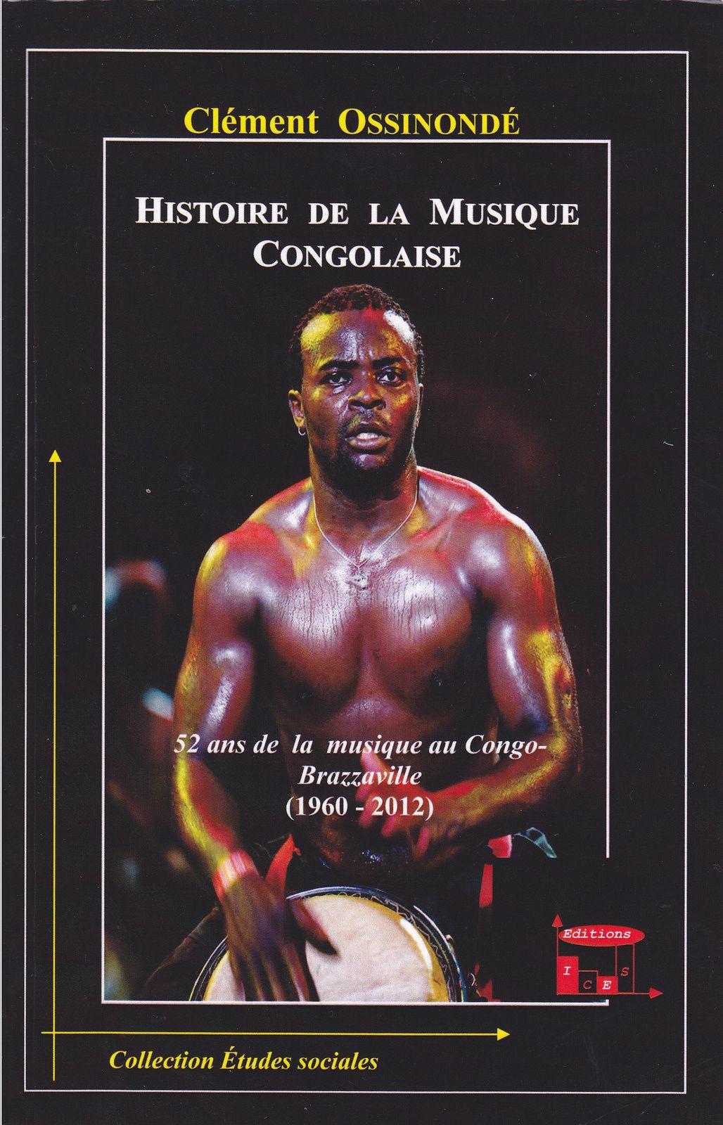 Histoire de la musique congolaise, par Clément Ossinonde