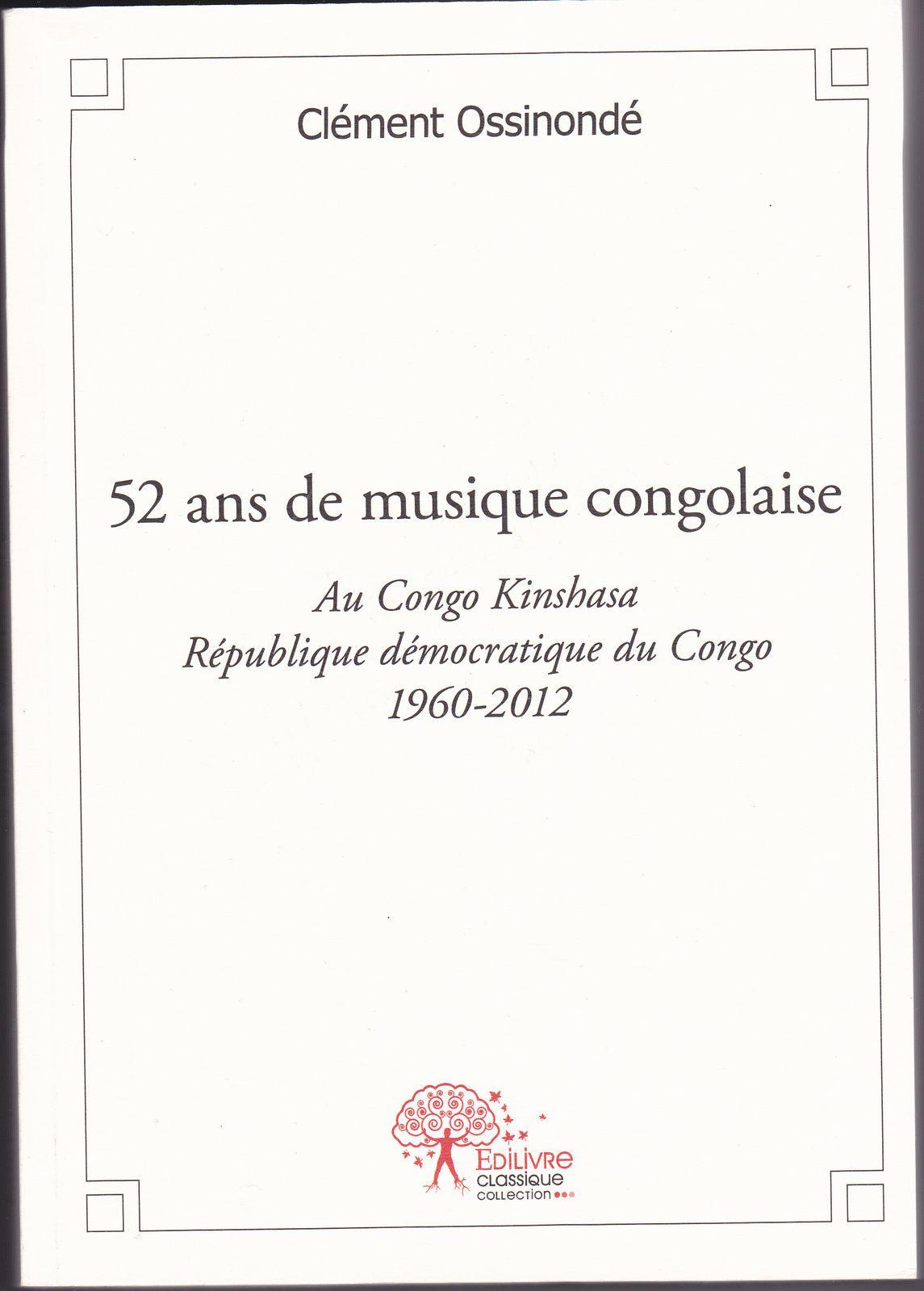 52 ans de musique congolaise au Congo-Kinshasa (1960-2012), par Clément Ossinondé
