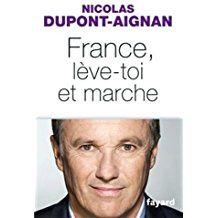 Nicolas Dupont-Aignan, France, lève-toi et marche !