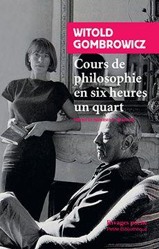 Witold Gombrowicz, Cours de Philosophie en six heures un quart