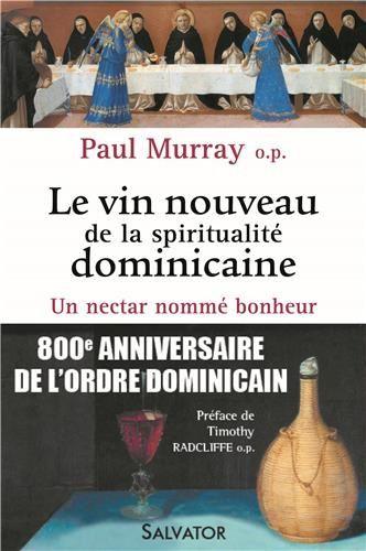 Paul Murray, o.p., Le vin nouveau de la spiritualité dominicaine
