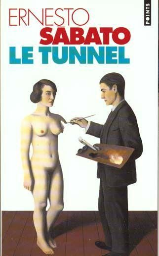 Le tunnel d'Ernesto Sabato (Points - Seuil)