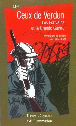 Ceux de Verdun : les Ecrivains et la Grande Guerre (GF)