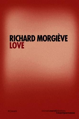 Love de Richard Morgiève (Carnets Nord)