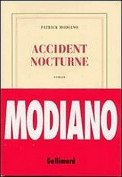 Accident nocturne de Patrick Modiano (Gallimard)