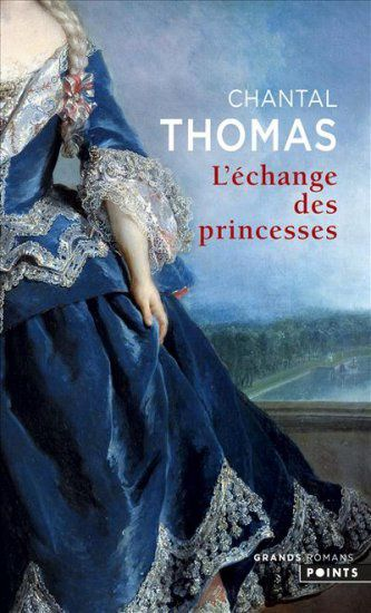 L'échange des princesses de Chantal Thomas (Points)