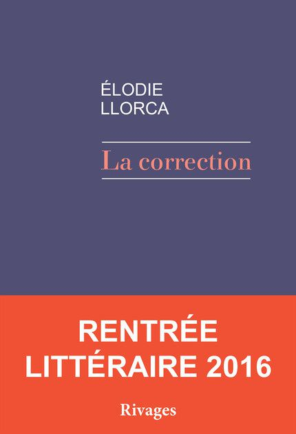 La correction d'Elodie Llorca (Rivages)
