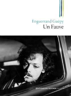 Un fauve d'Enguerrand Guépy (Editions du Rocher)