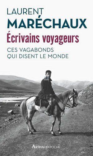 Ecrivains voyageurs par Laurent Maréchaux (Arthaud Poche)