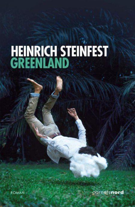 Greenland d'Heinrich Steinfest (Carnets Nord)