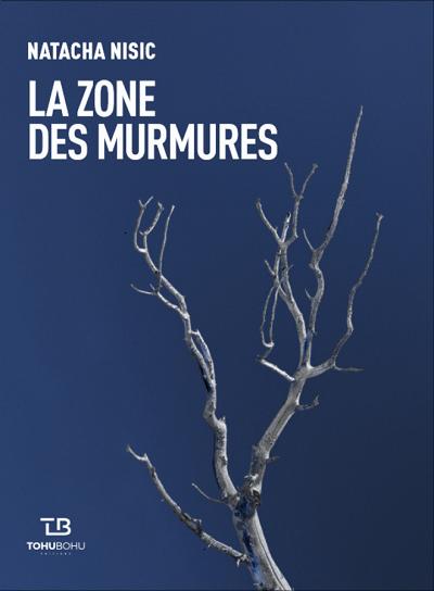 La zone des murmures de Natacha Nisic (Tohubohu Editions)