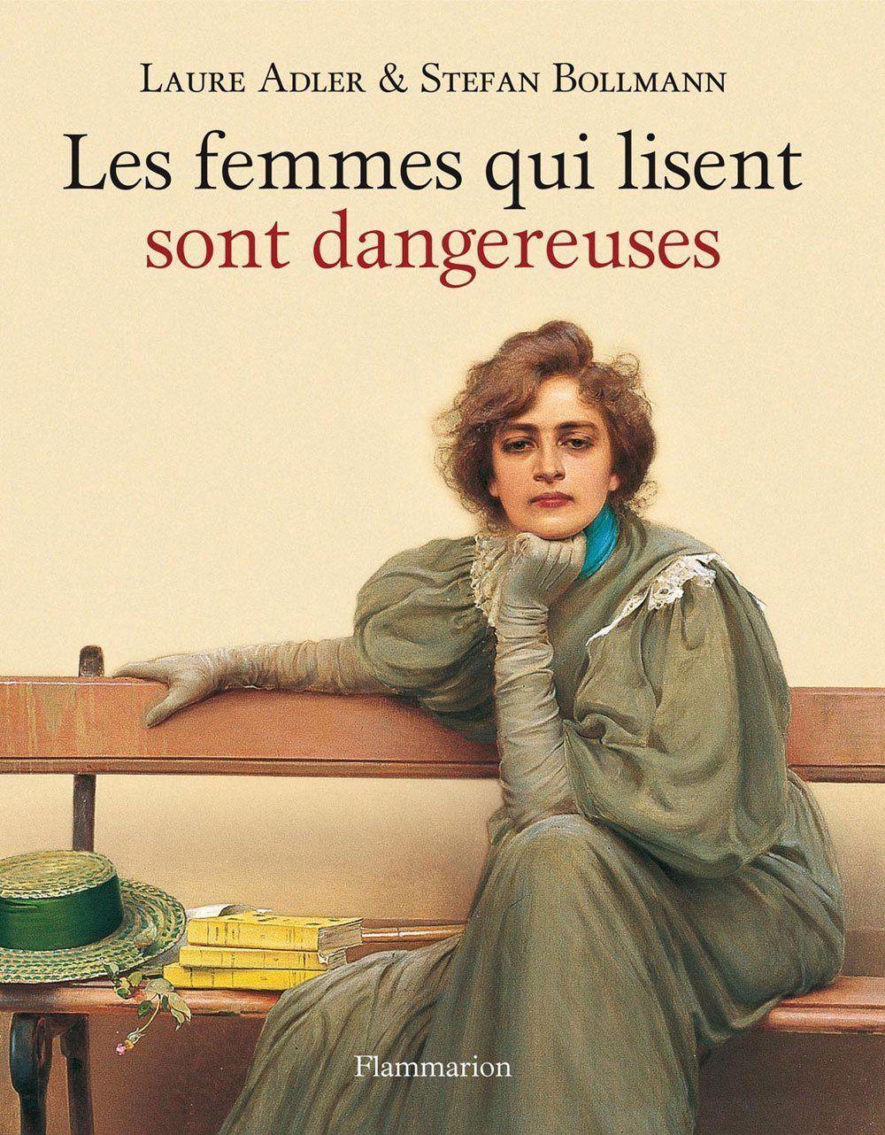 """Les femmes qui lisent sont dangereuses"" / LIVRES / LAURE ADLER ET STEFAN BOLLMANN"
