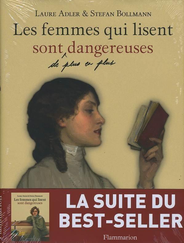 &quot&#x3B;Les femmes qui lisent sont dangereuses&quot&#x3B; / LIVRES / LAURE ADLER ET STEFAN BOLLMANN