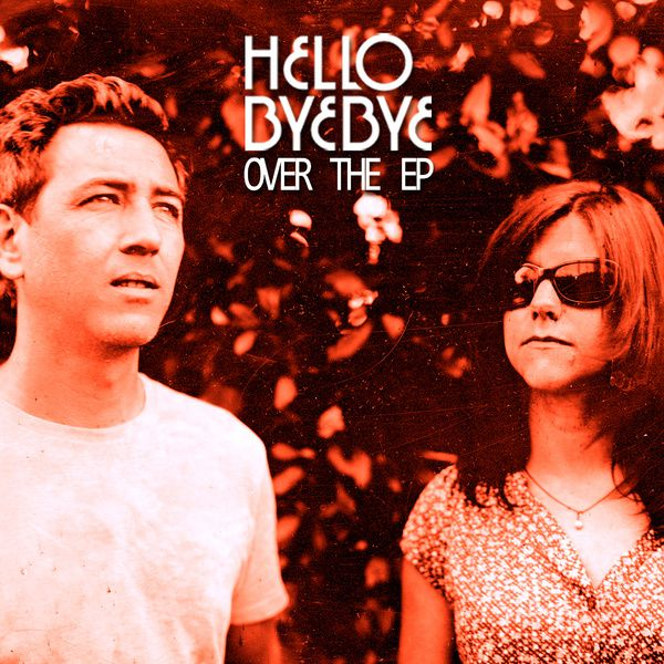 Hello Bye Bye, nouvel Ep / CHANSON MUSIQUE / ACTUALITES