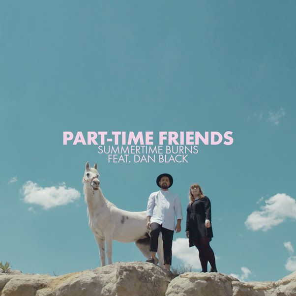 Part-Time Friends, le clip de Summertime Burns feat Dan Black / CHANSON MUSIQUE / ACTUALITES