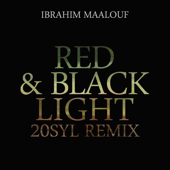 20syl remixe Ibrahim Maalouf : Red &amp&#x3B; Black Light (20syl remix) / CHANSON MUSIQUE / ACTUALITE