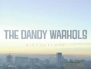 The Dandy Warhols / Nouvel album / Distortand / Le 8 avril / CHANSON MUSIQUE / ACTUALITE