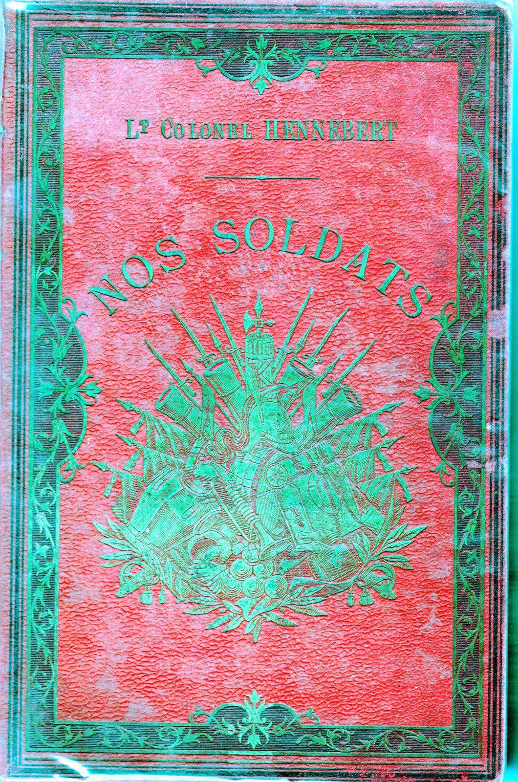 ARMEE FRANCAISE / NOS SOLDATS / LIEUTENANT COLONEL HENNEBERT / HISTOIRE