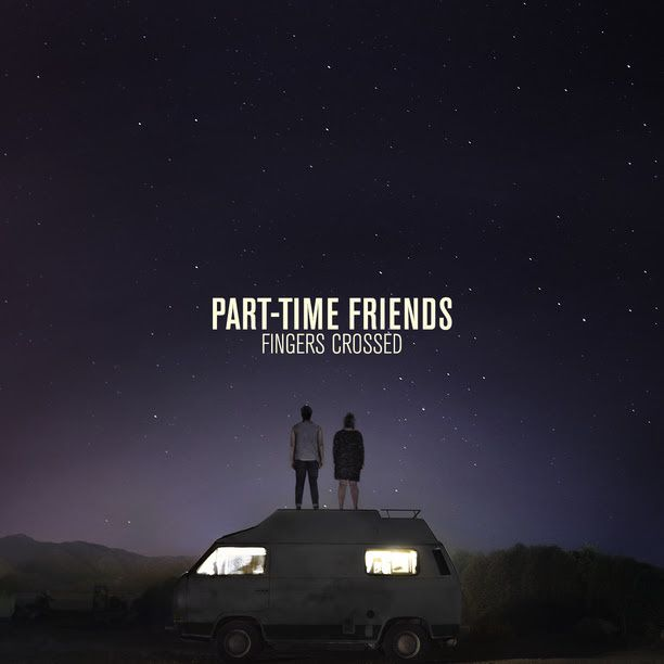 Part-Time Friends, l'album + le clip Here We Are ! / CHANSON MUSIQUE / ACTUALITE