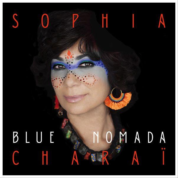 Sophia Charaï, nouvel album Blue Nomada // la vidéo de Shouff (Regarde) / CHANSON MUSIQUE / ECOUTE