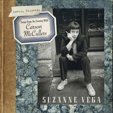 Suzanne Vega &gt&#x3B; Nouvel album &quot&#x3B;Lover, beloved : songs from an evening with Carson McCullers&quot&#x3B; / Sortie le 14 octobre / CHANSON MUSIQUE / ACTUALITE