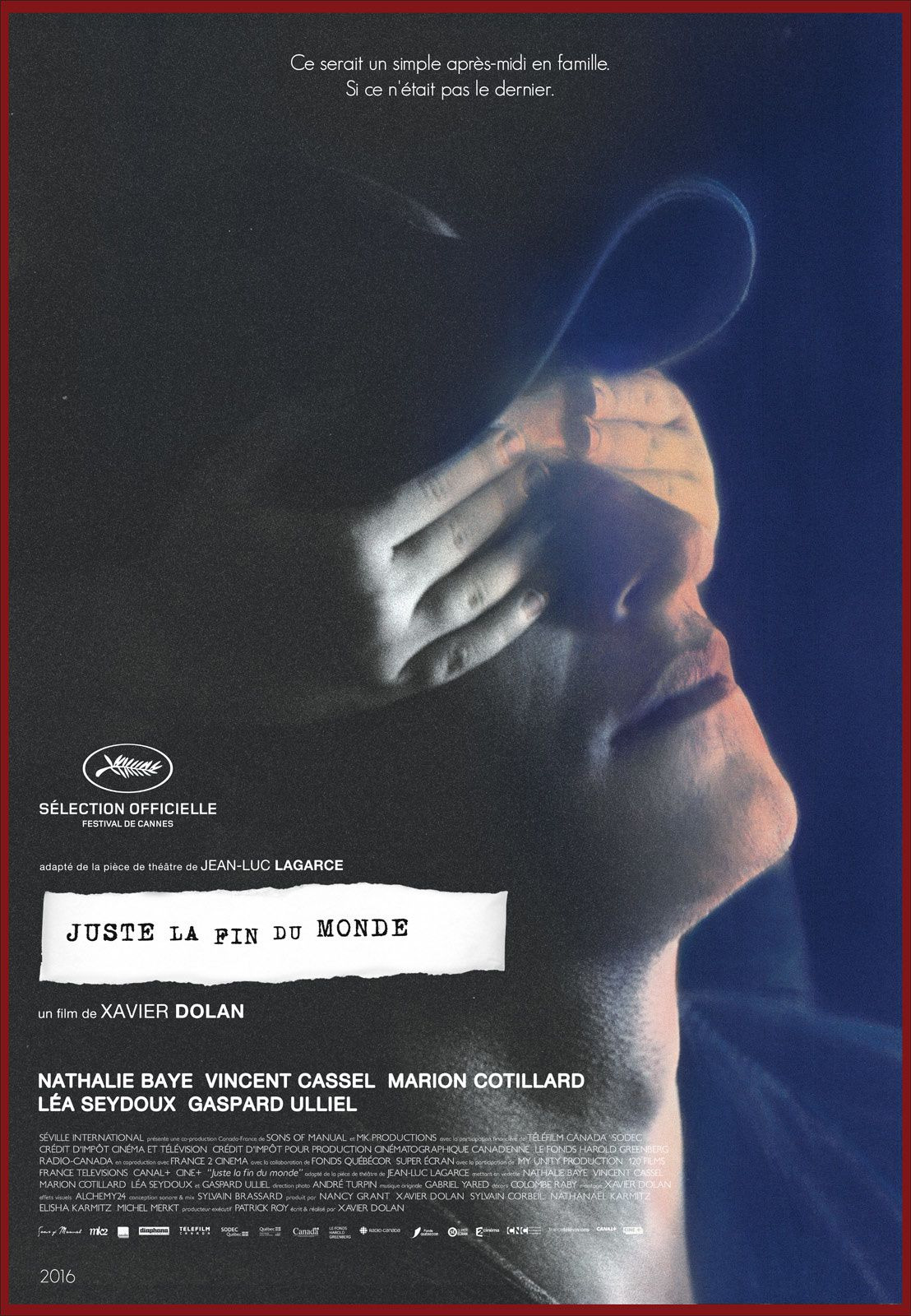 JUSTE LA FIN DU MONDE / CINEMA / XAVIER DOLAN. 2016