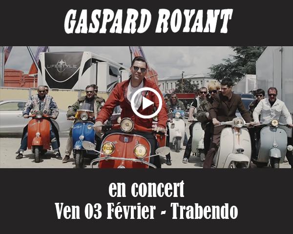 Gaspard Royant revient à Paris // 03 Fév au Trabendo / CHANSON MUSIQUE / ACTUALITE