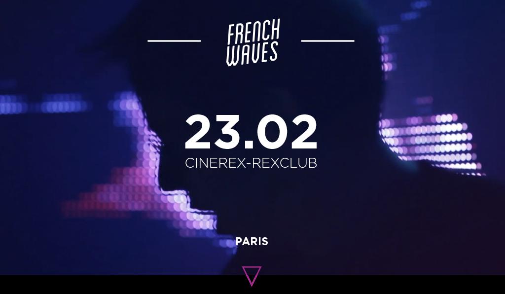 French Waves &gt&#x3B; Soirée de lancement le 23 février au Rex! / CHANSON MUSIQUE / ACTUALITE