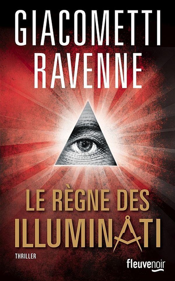 """Le règne des Illuminati"" de Jacques Ravenne et Eric Giacometti."